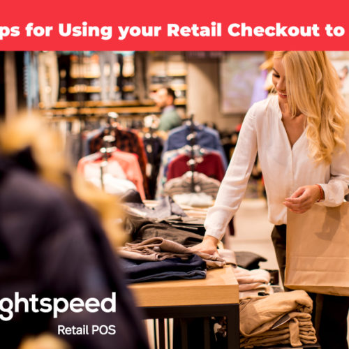 Helpful Tips for Optimizing your Retail Checkout Counter
